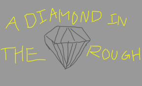 sketch #44086 A DIAMOND IN THE ROUGH